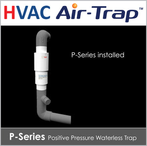 P-Series HVAC Air-Trap™ - Positive Pressure Waterless Trap allows liquid condensate to drain from the HVAC equipment and simultaneously prevents air from entering or escaping from the equipment.