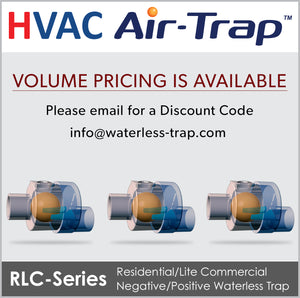 RLC-Series Air-Trap™: Residential/Lite Commercial Negative/Positive Waterless Trap