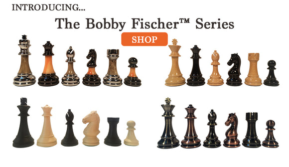 The Bobby Fischer™ Series