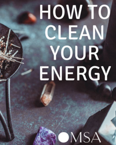 How to Clean Your Energy