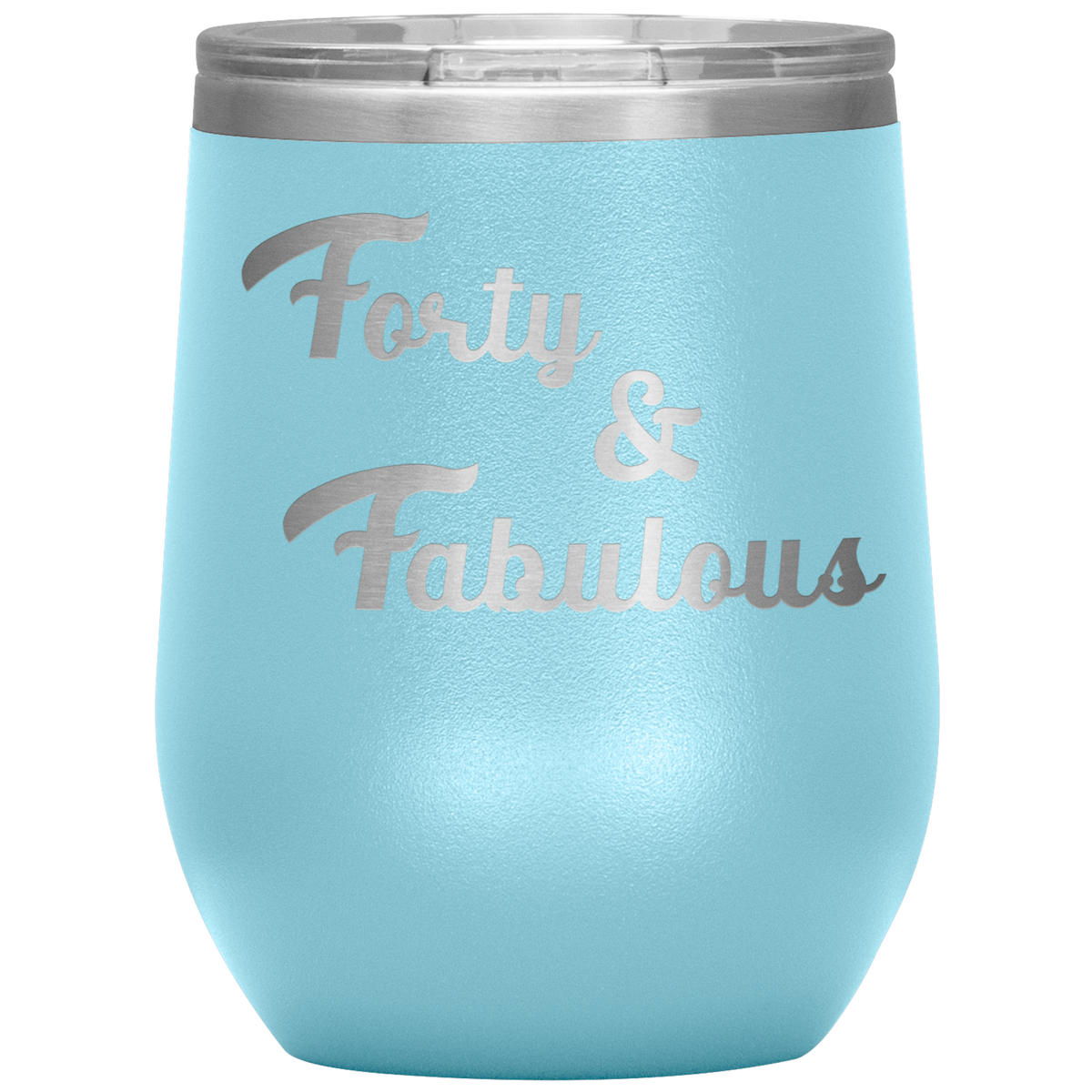 40th Gift Forty and Fabulous Wine Tumbler