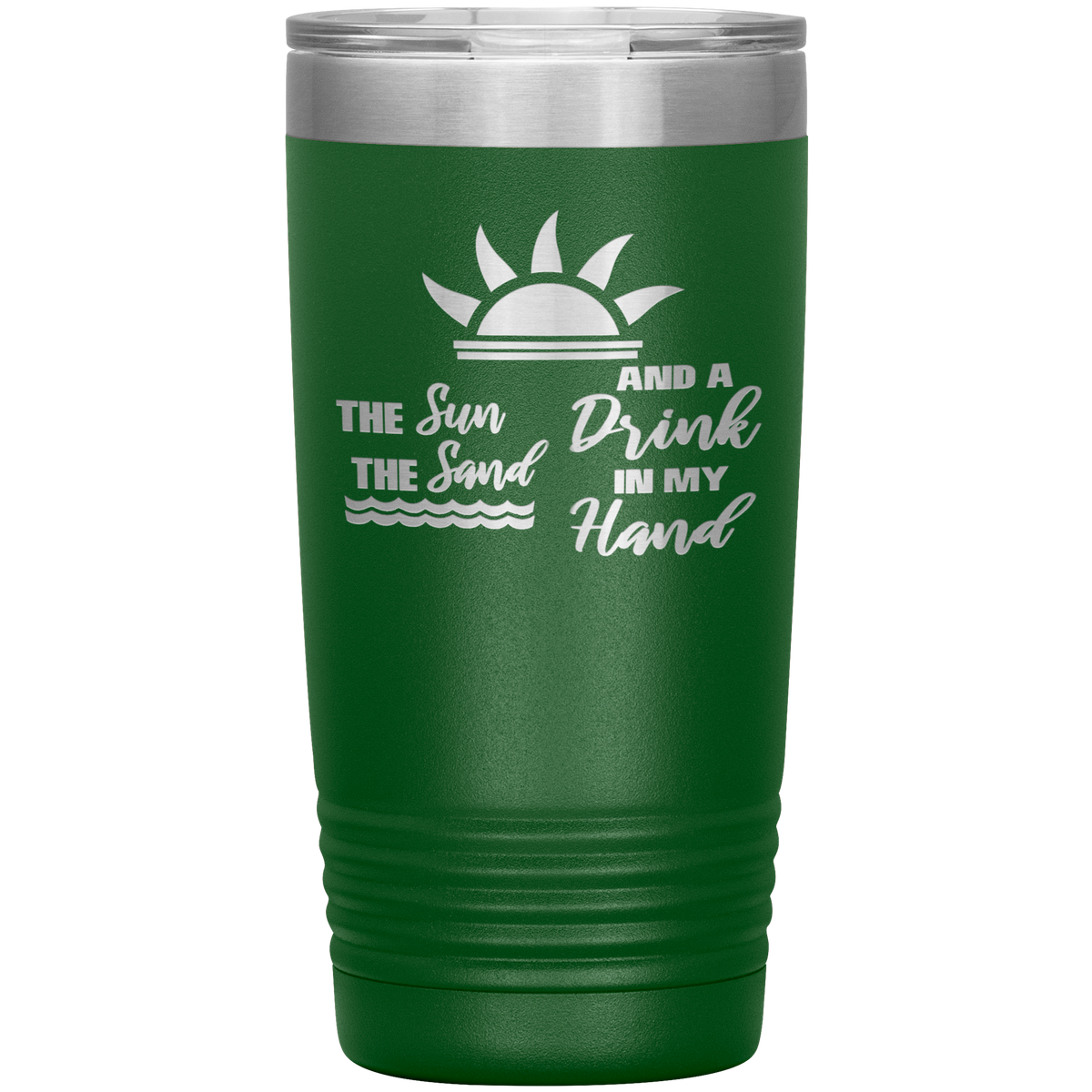 The Sun The Sand Drink In My Hand Tumbler