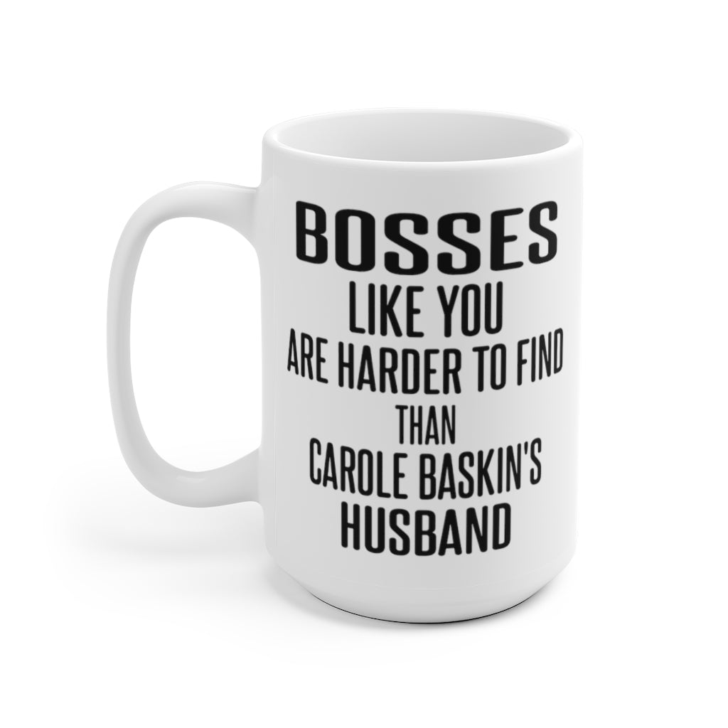 Funny Boss Mug, Bosses Like You are Harder to Find