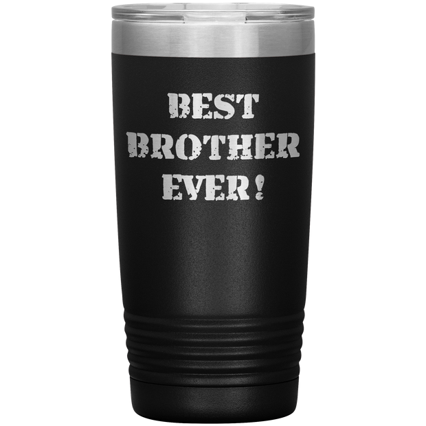 Best Brother Ever Tumbler 20oz