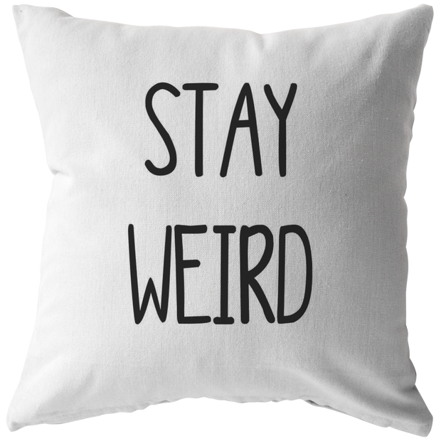 Decorative Throw Pillow Stay Weird