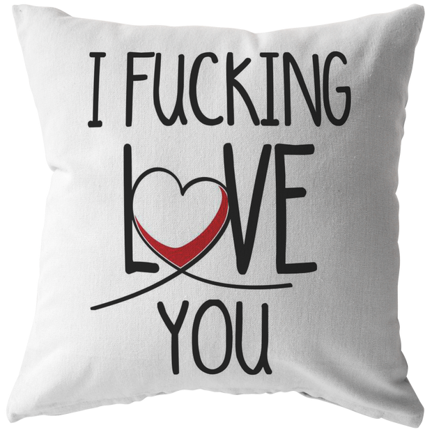 I Fucking Love You Throw Pillow