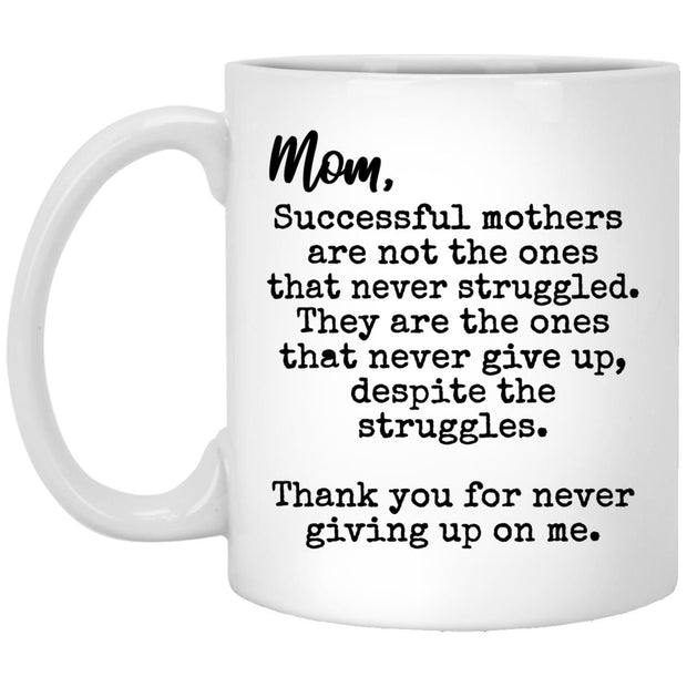 Mom Never Giving Up Mug