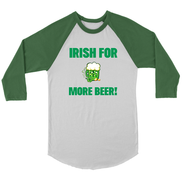 Funny Tee Irish for More Beer