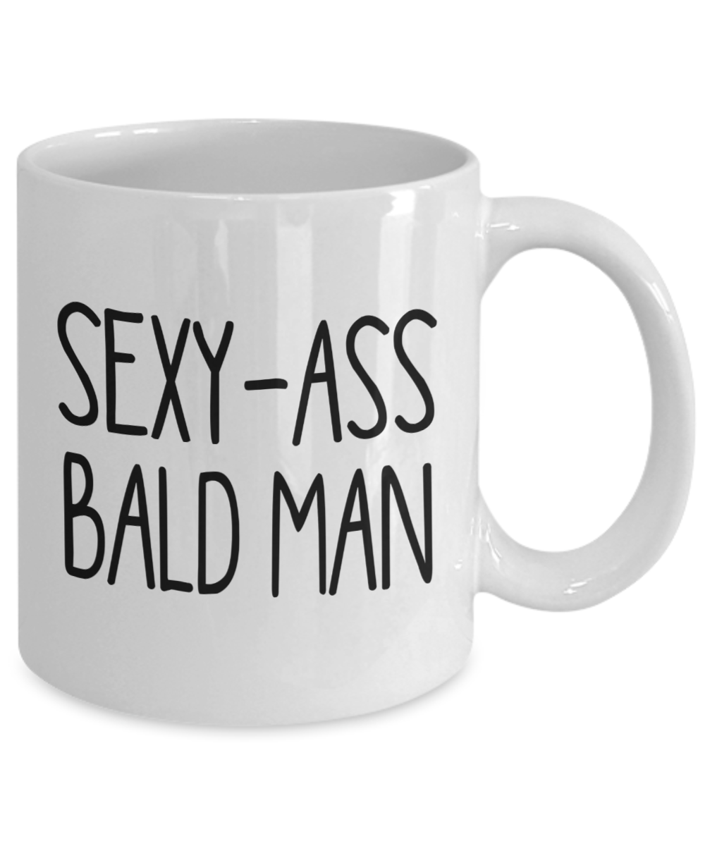 Bald Husband Gift Sexy Bald Man Mug Great Boyfriend Gift