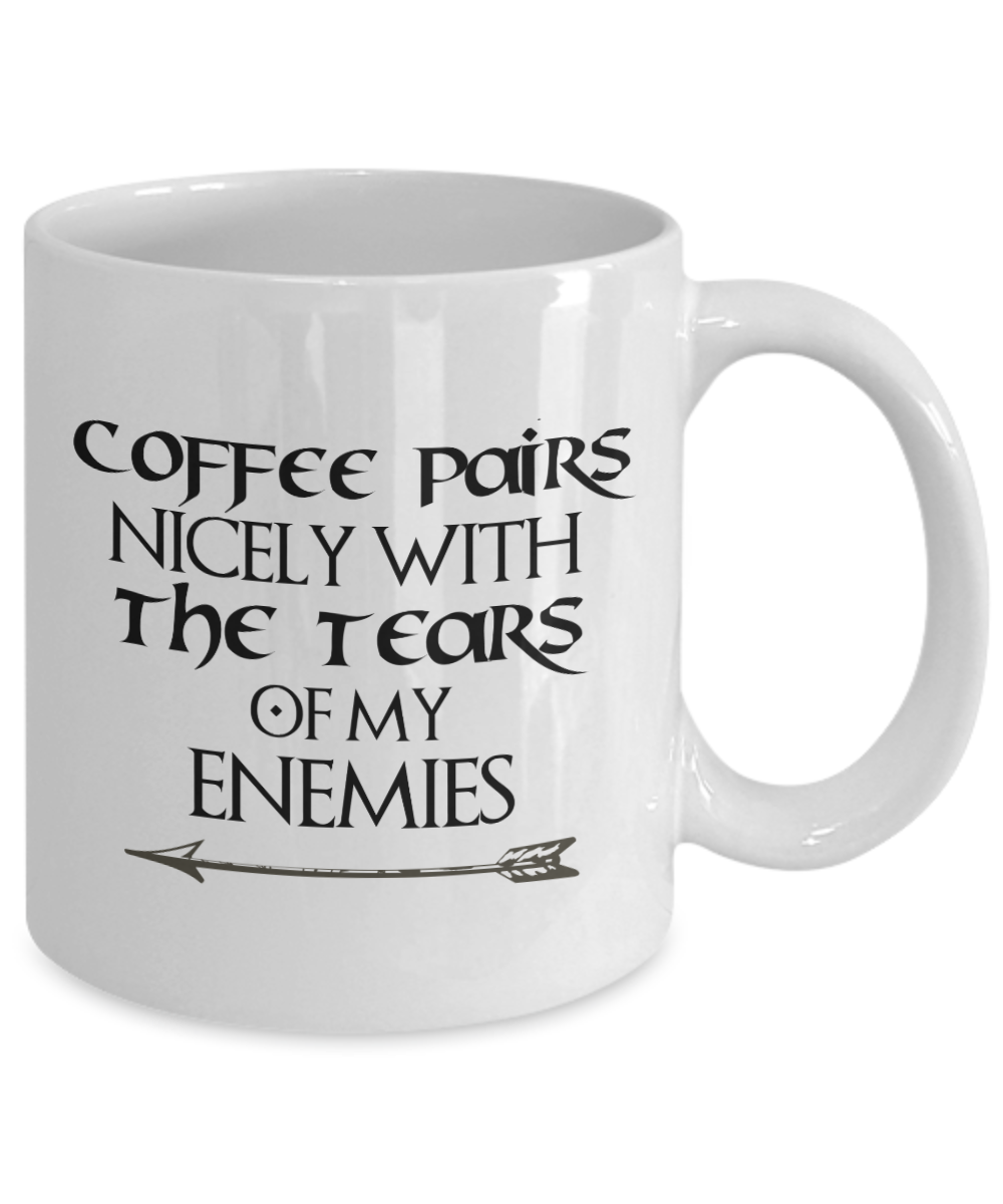 Novelty Mug Coffee Pairs Nicely With The Tears Dry Humor Cup