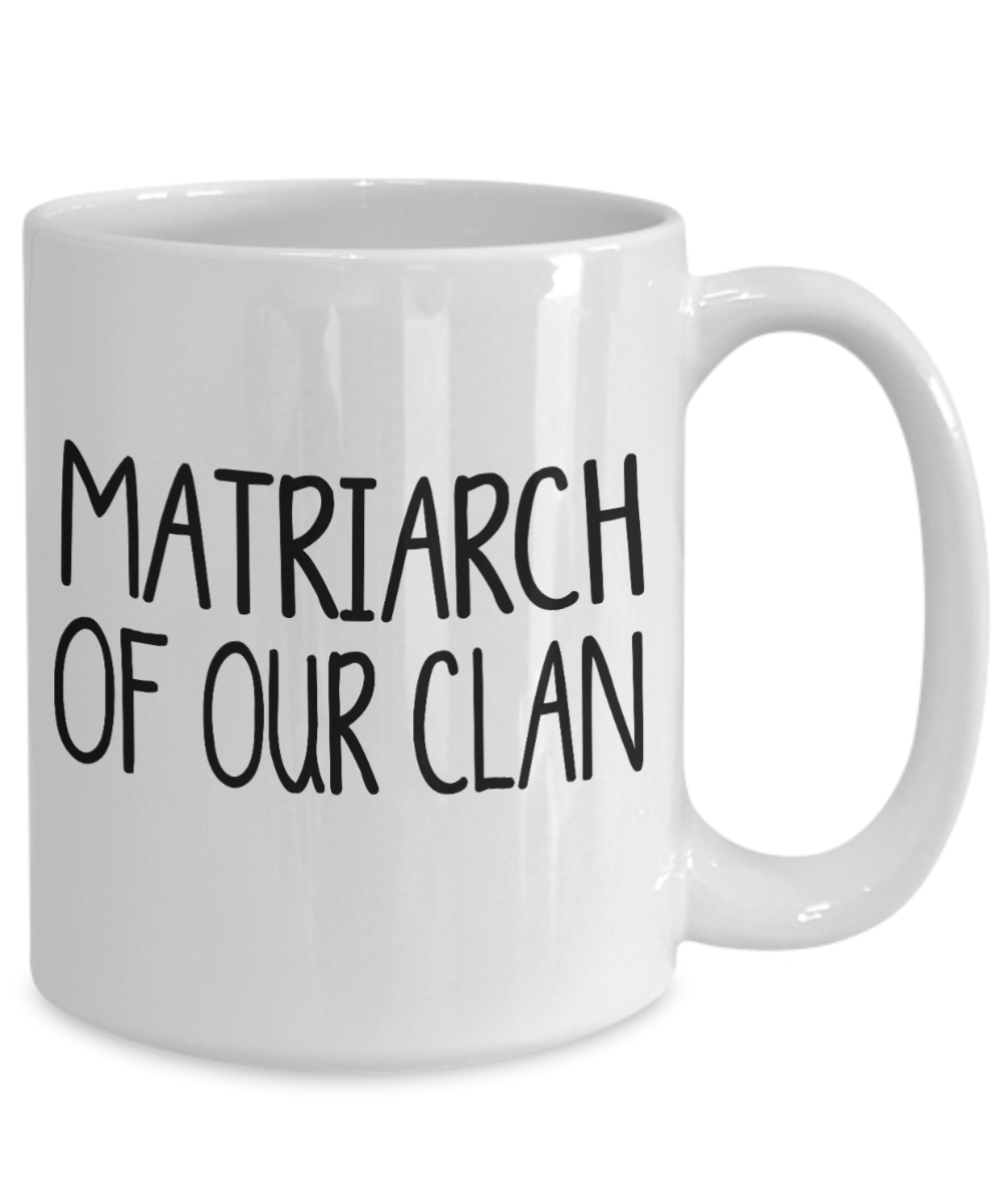 Matriarch Of Our Clan Gift Mug