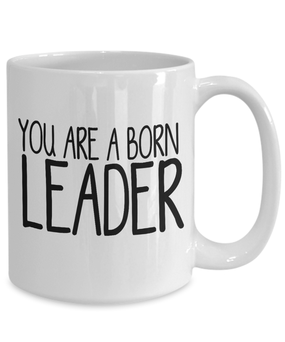 Great Leader Gift You Are A Born Leader Appreciation Mug