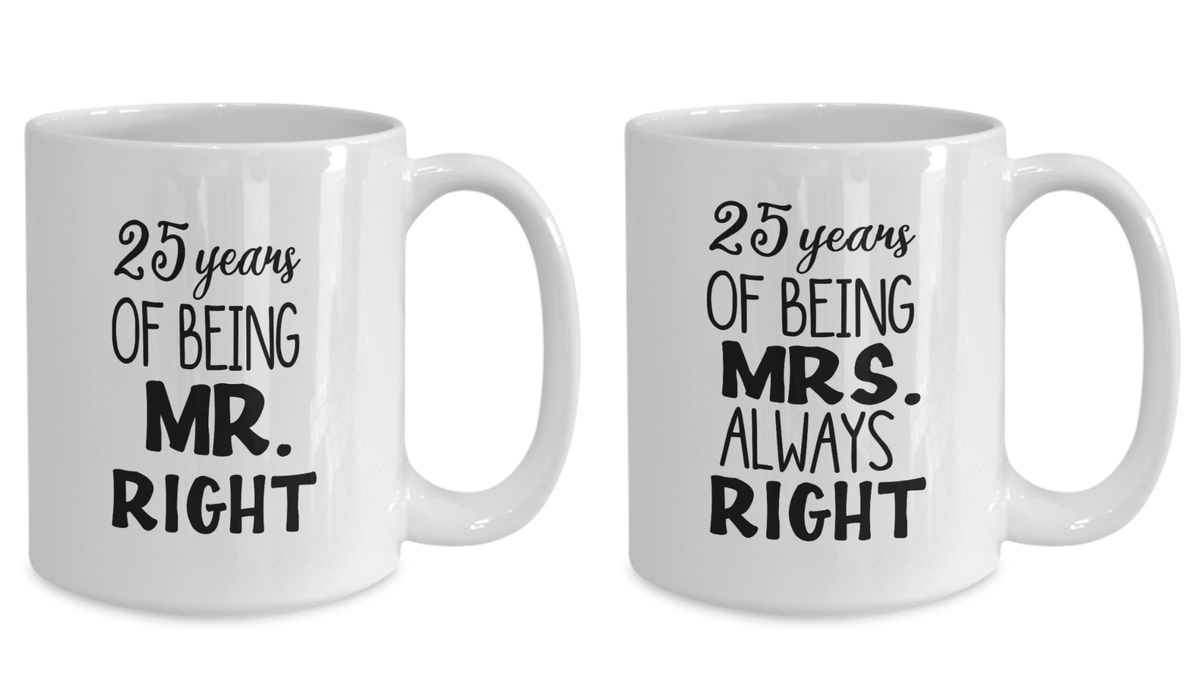 25 Year Anniversary Gift Set Mr. Right Mrs Always Right couples Mug Set