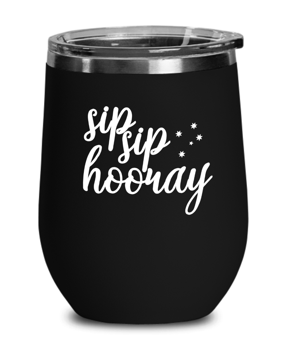 Insulated Wine Tumbler with Lid Sip Sip Hooray Funny Stemless Wine Glass