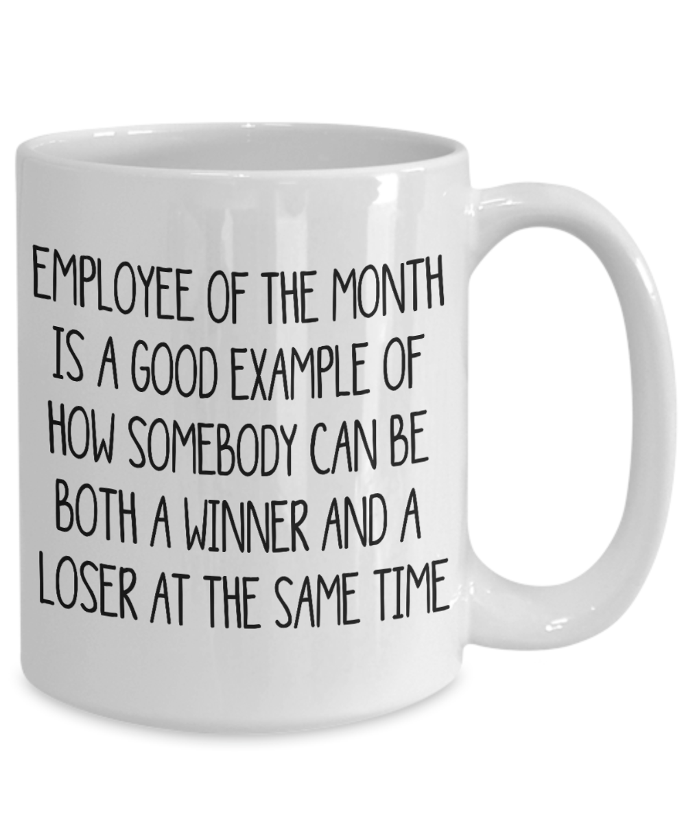 Funny Co-Worker Gift Mug Employee of The Month Humor Gift Idea