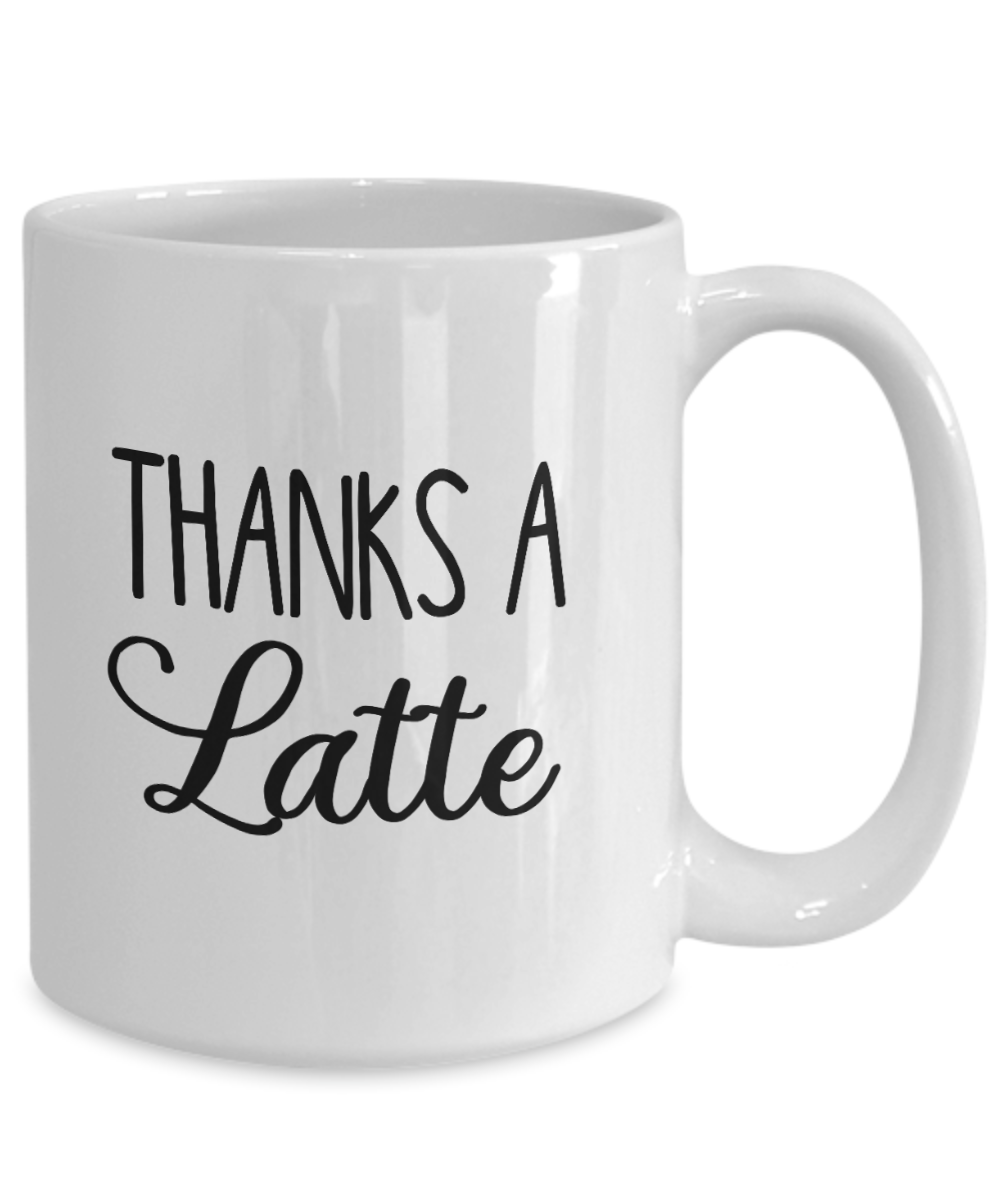 Thank You Gift Mug Thanks a Latte Fun Thank You Gift Idea