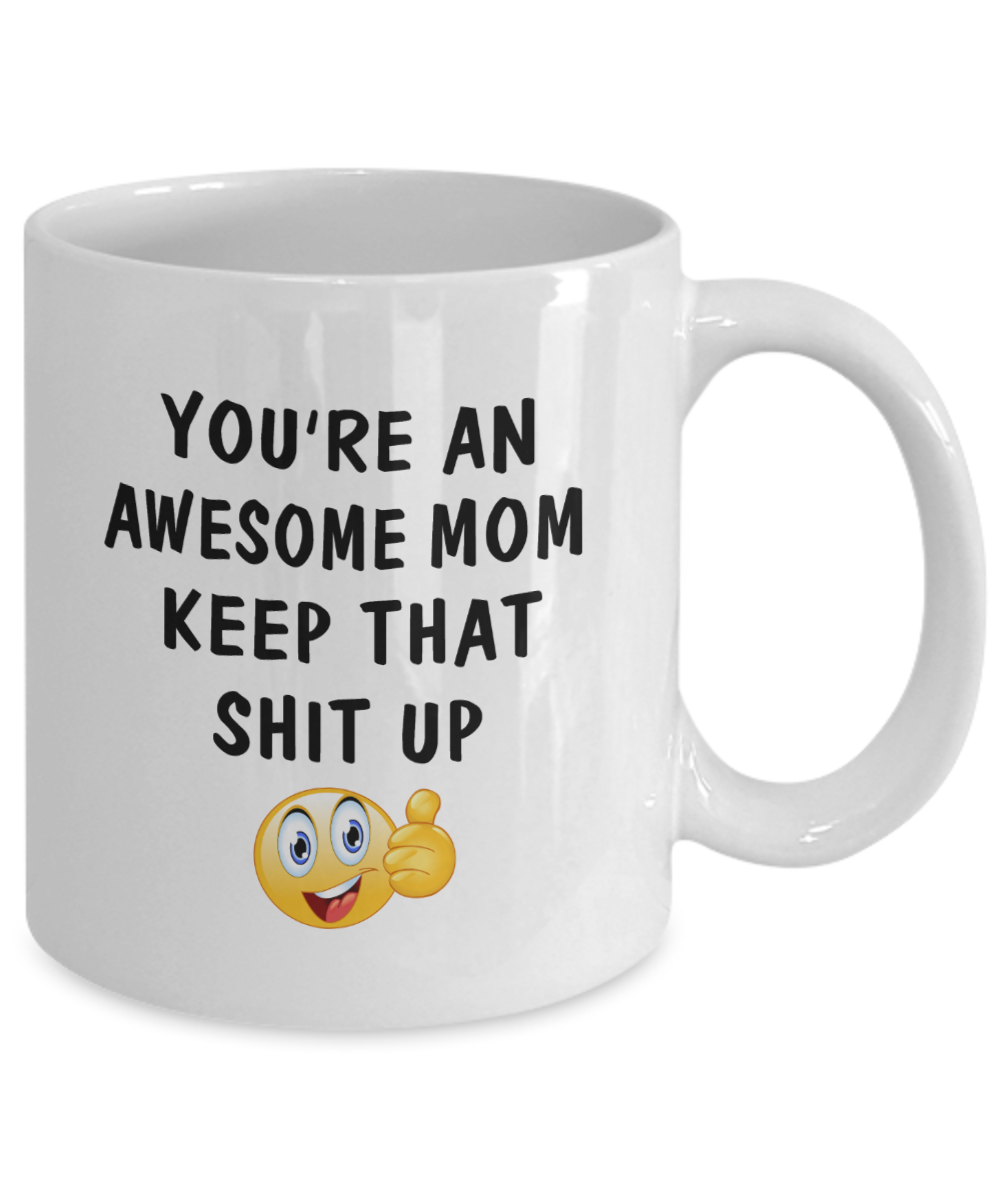 Fun Mom Gift You're An Awesome Mom Mug