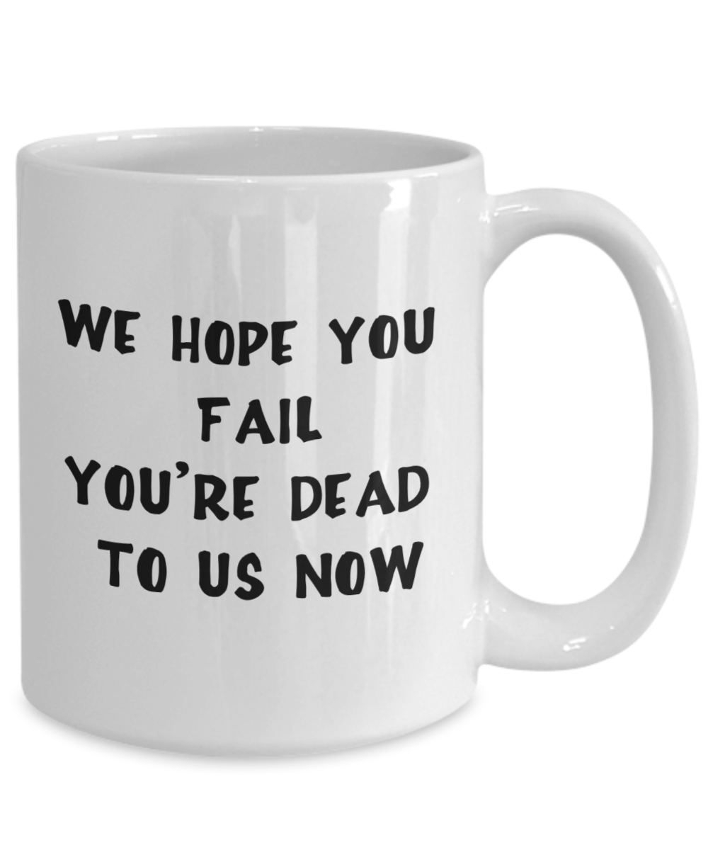 Funny New Job Gift We Hope You Fail Group Gift Mug