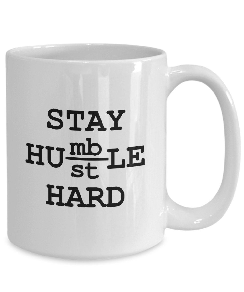 Stay Humble Hustle Hard Gift Mug