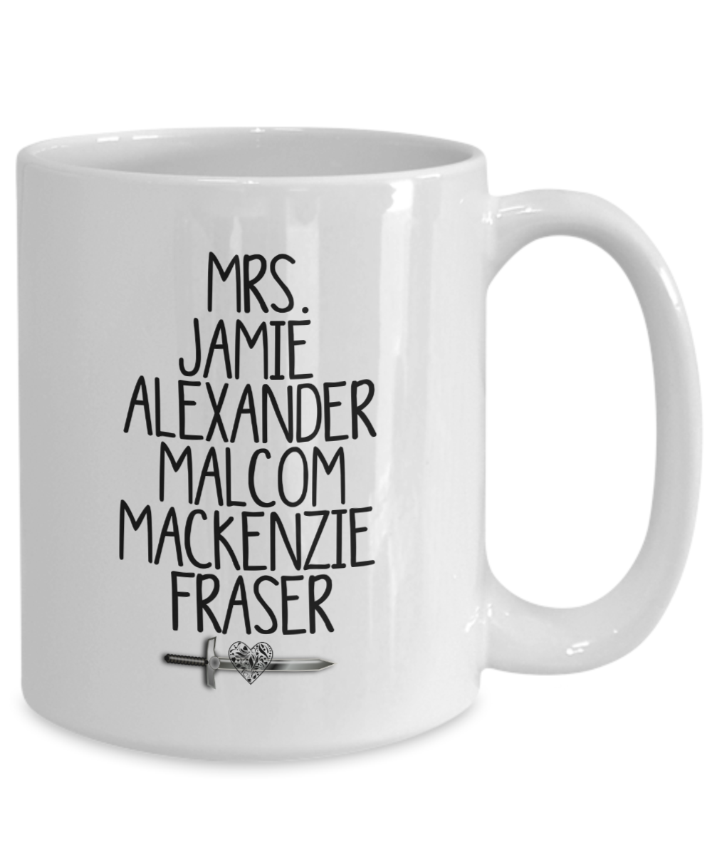 Outlander Jamie Fraser Mrs. Mug Fan Gift for Her