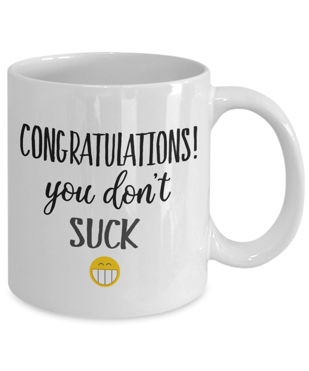 Congratulations You Don't Suck Gift Mug