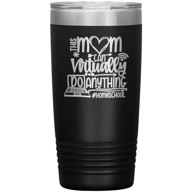 Home-School Mom Tumbler 20oz Virtual Schooling