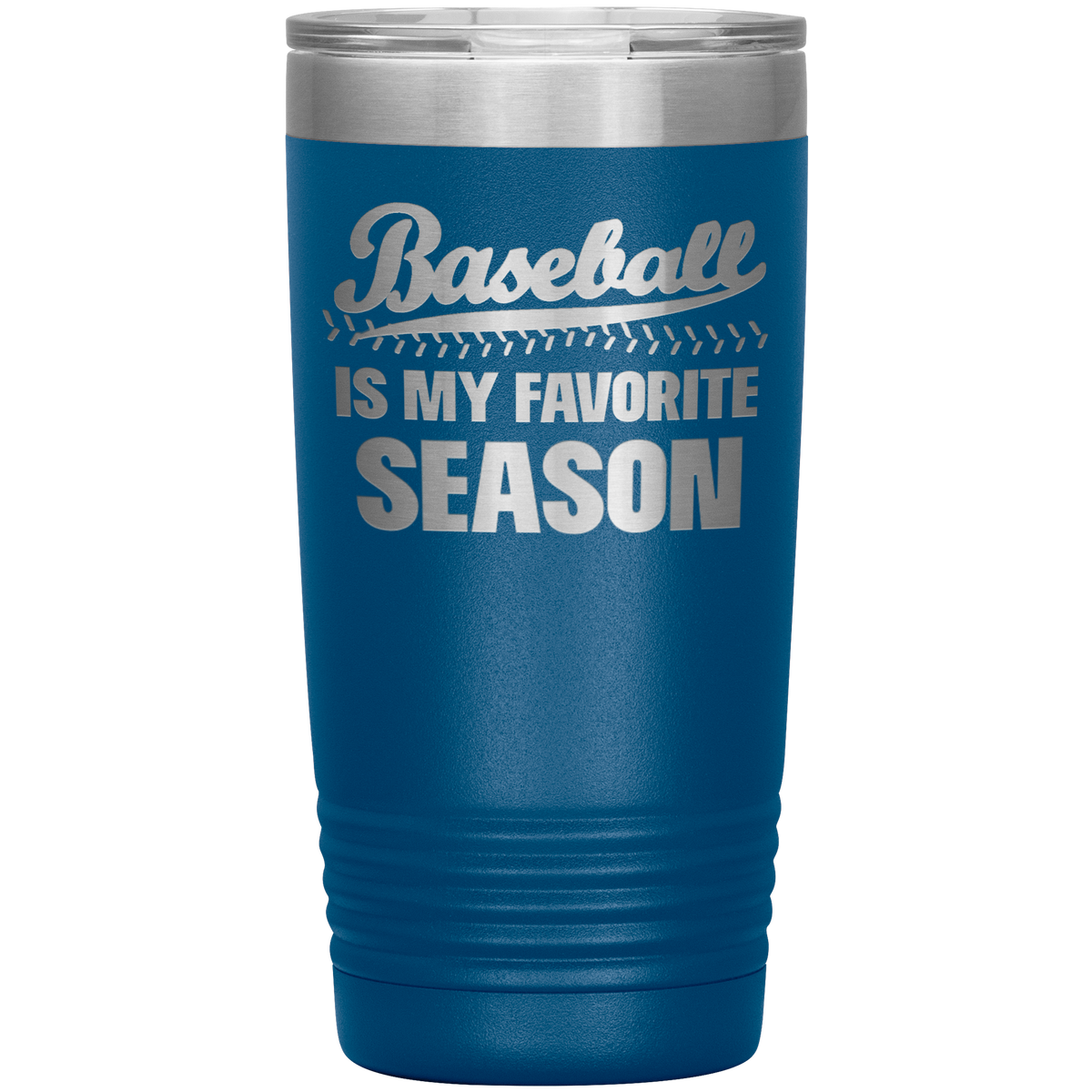 Baseball Lover Gift Tumbler Baseball Is My Favorite Season
