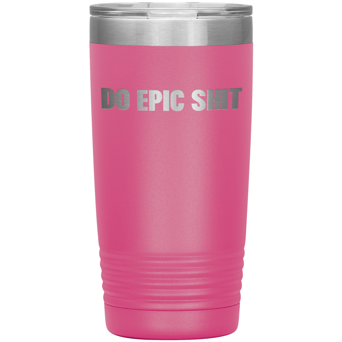 Do Epic Shit Motivational Tumbler 20oz
