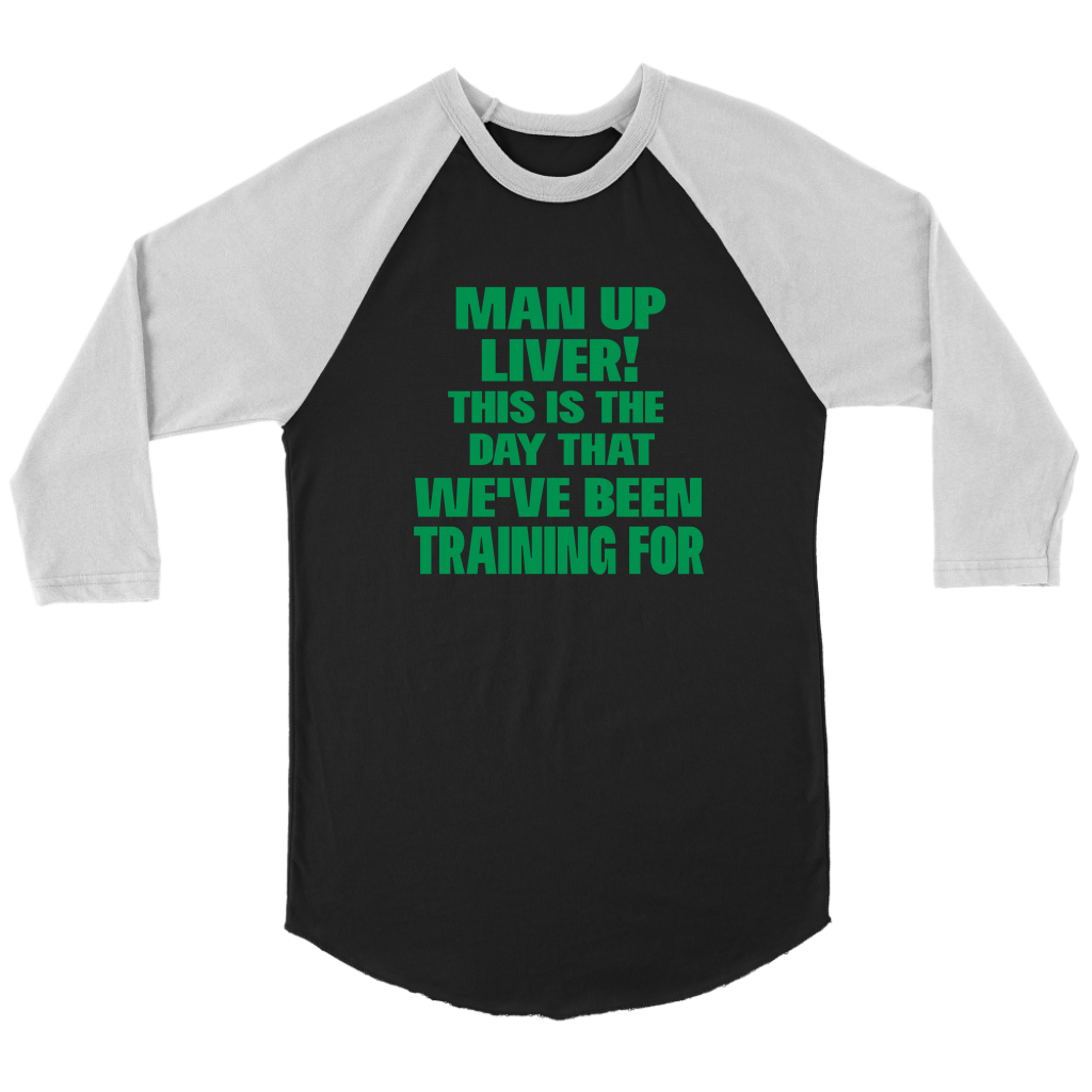 Funny Drinking Tee Man Up Liver