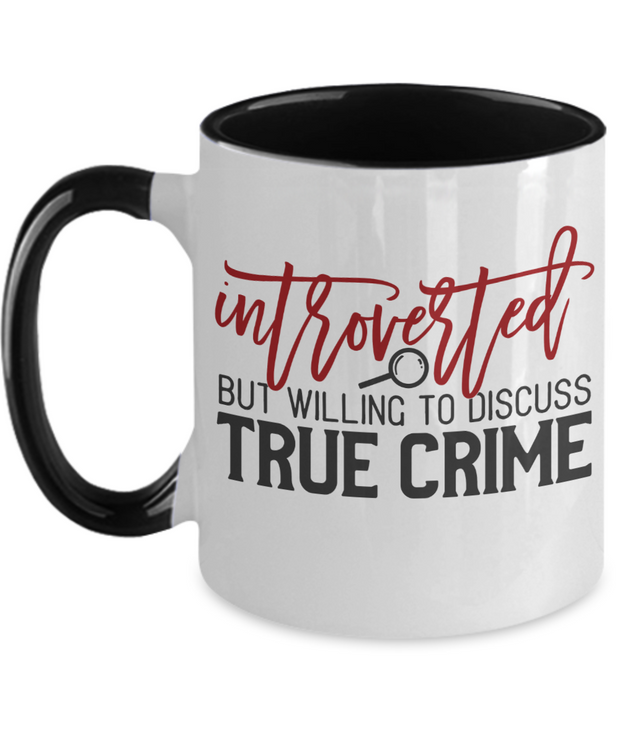 Funny Introverted True Crime Mug 11oz Two Tone
