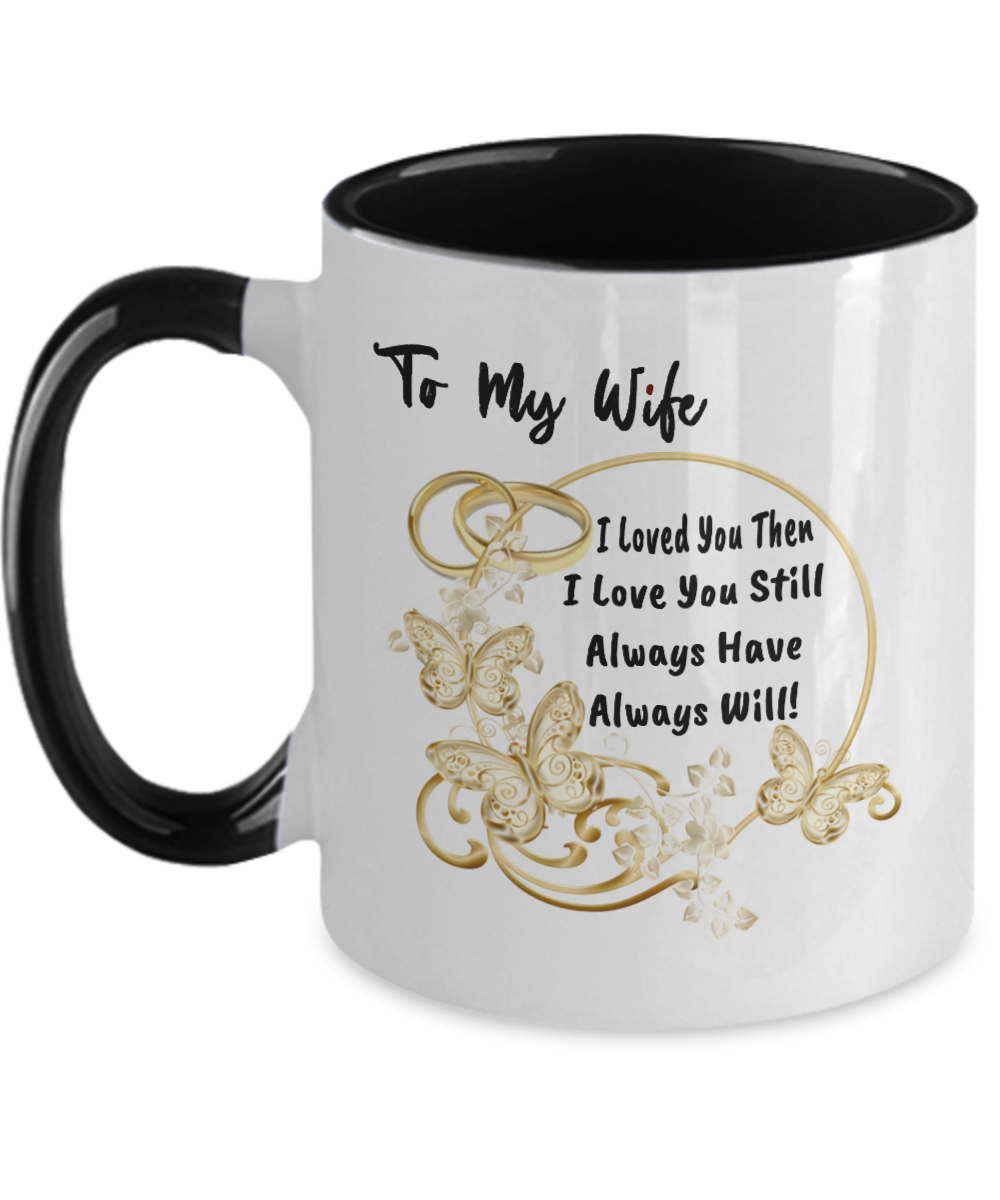 To My Wife Mug Love You The Love You Still