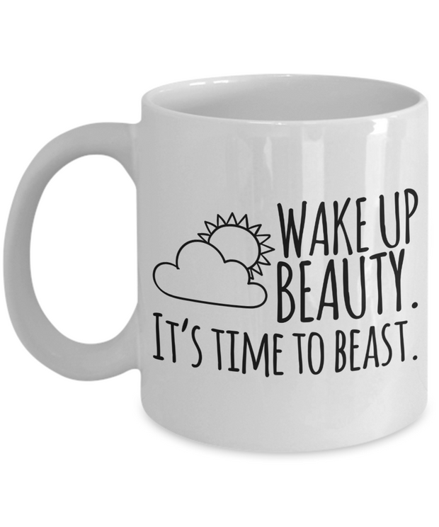 Empowerment Mug WAKE UP BEAUTY, it's time to BEAST Inspiring Coffee Mug