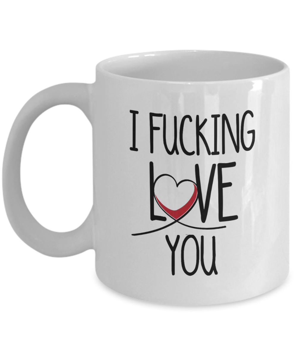 I Fucking Love You Gift Mug