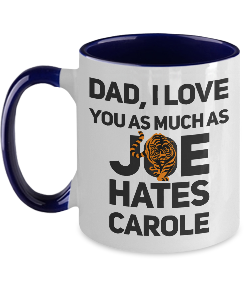 Funny Dad Mug I Love You As Much As Joe Hates Carole