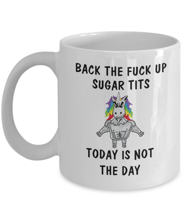 Hilarious Unicorn Mug Back Up Sugar Tits
