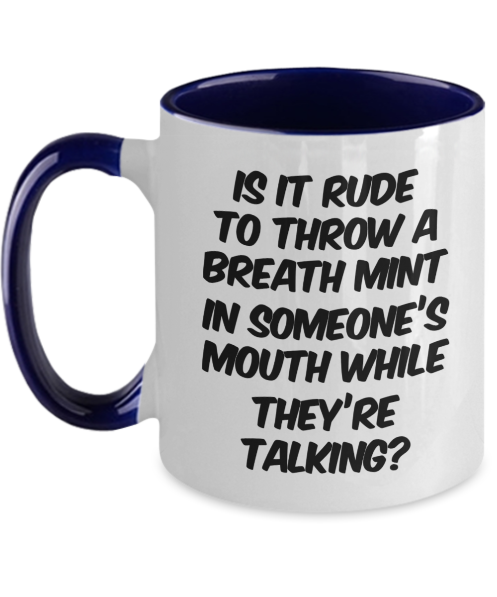 Funny Coffee Cup Is It Rude