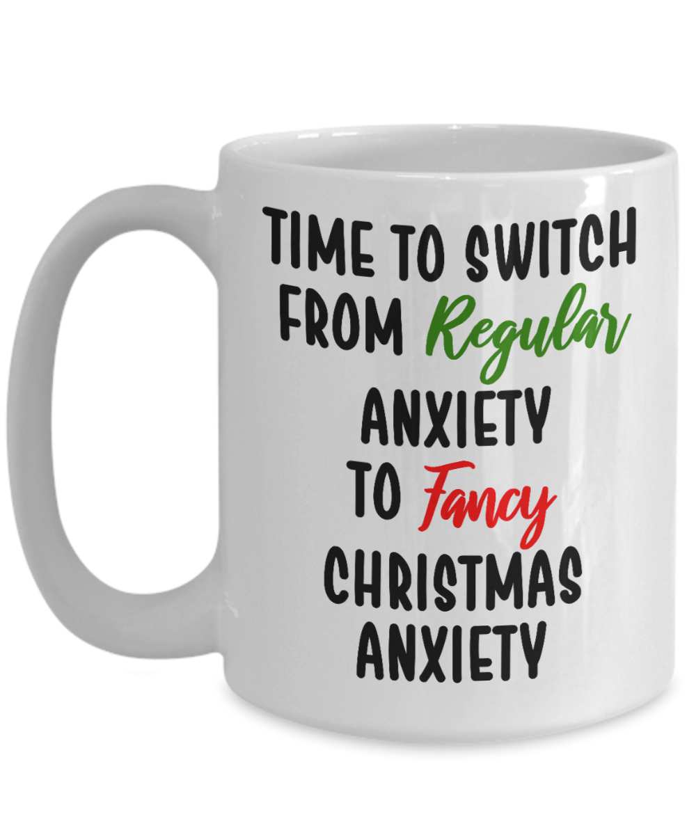 Time To Switch From Regular To Fancy Anxiety Mug