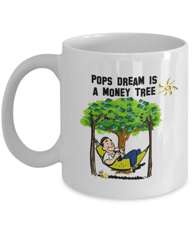 Dad Gift Mug Pops Dream Is A Money Tree