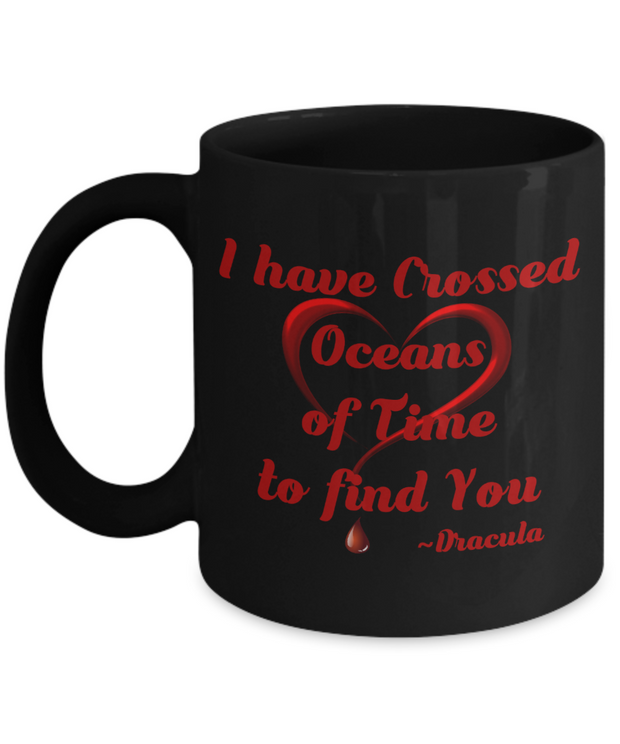 Eternal Love Mug I Have Crossed Oceans Of Time To Find You Black Mug
