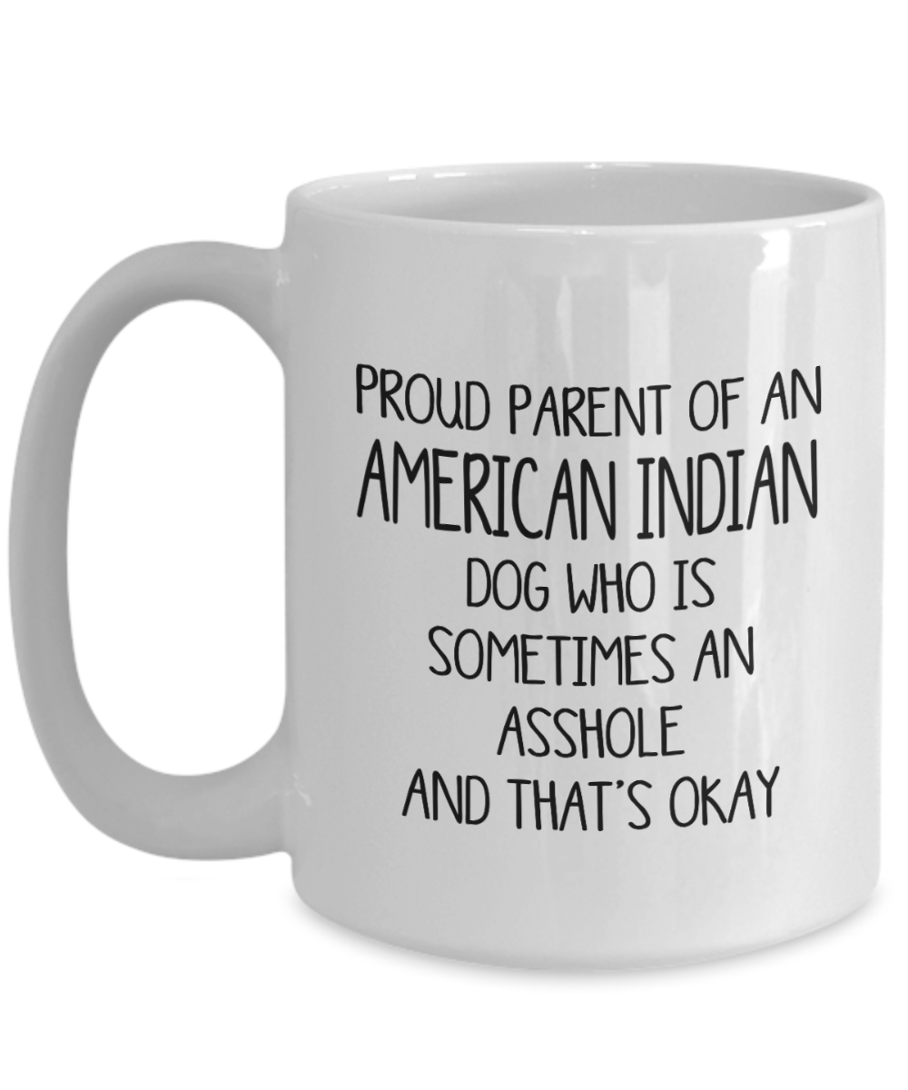 Proud Parent Of An American Indian Funny Mug Dog Owner