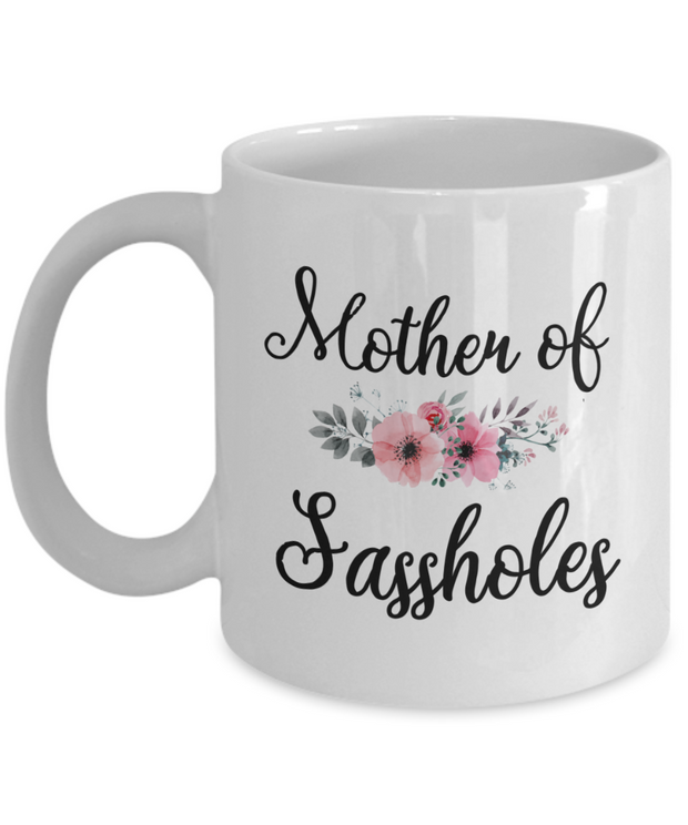 Mother of Sassholes Funny Mug for Mom