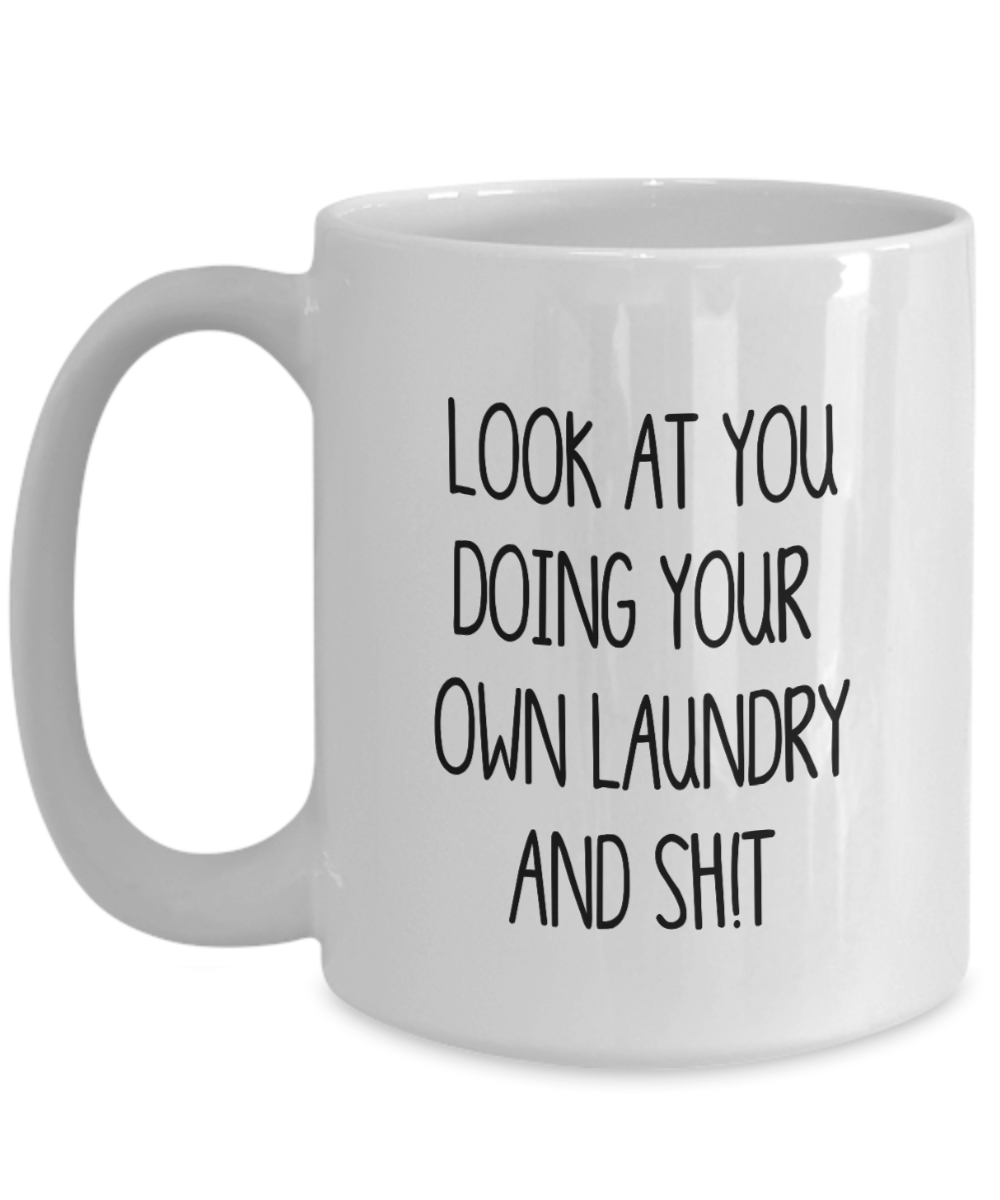 College Dorm Mug Look at You Doing Your Own Laundry Funny Moving Out Mug