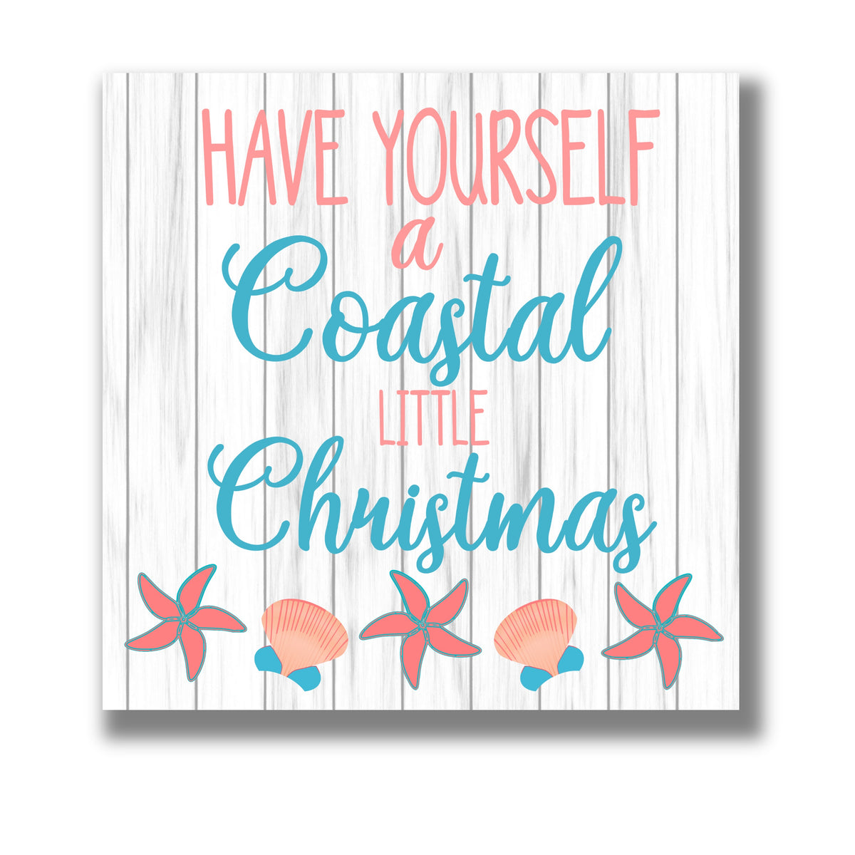 Have Yourself a Coastal Little Christmas 12x12 Beach Themed Canvas