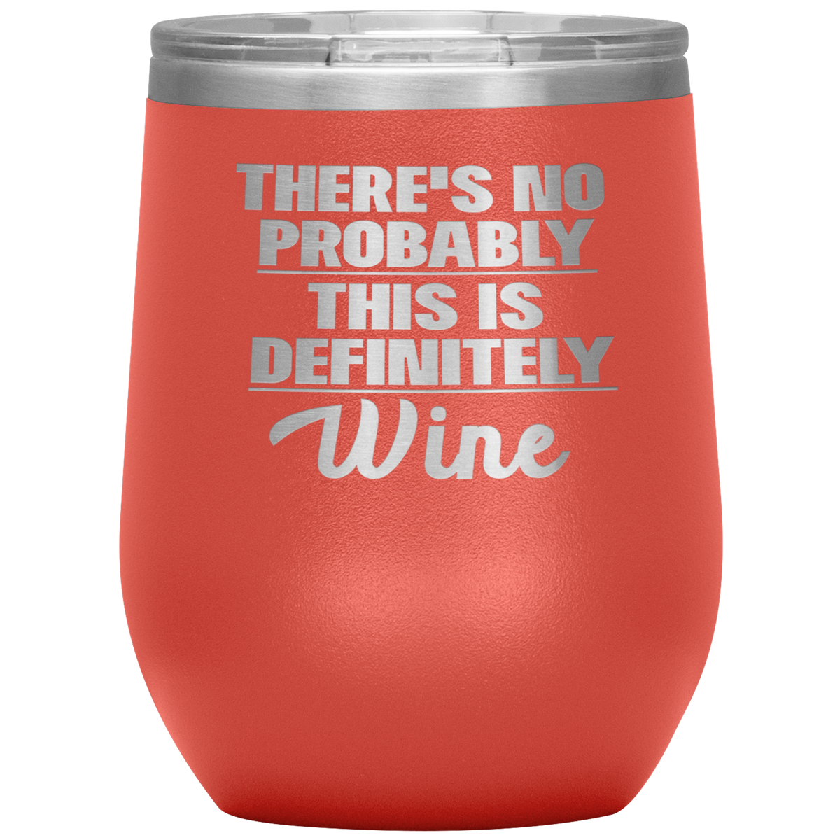Probably Wine Funny Tumbler This is Definitely WIne