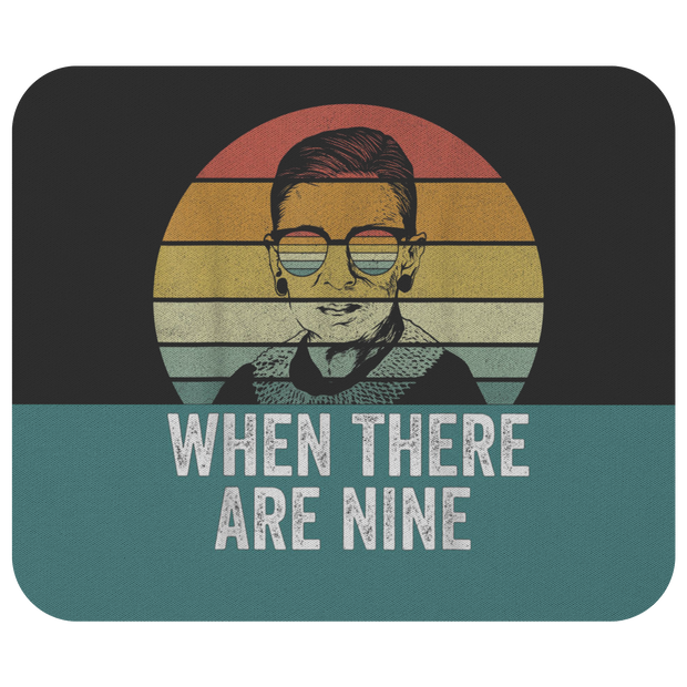 When There Are Nine RBG Mouse Pad