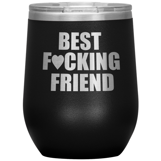 Best Friend Gift Best F*cking Friend Wine Tumbler