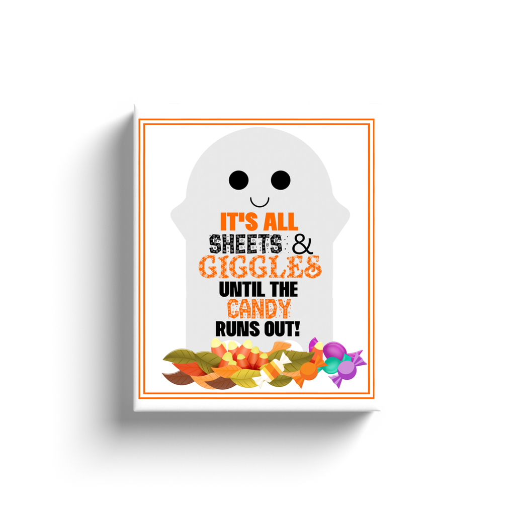 It's All Sheets and Giggles Until The Candy Runs Out Halloween Canvas Wall Art
