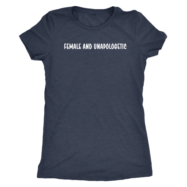 Female and Unapologetic Shirt