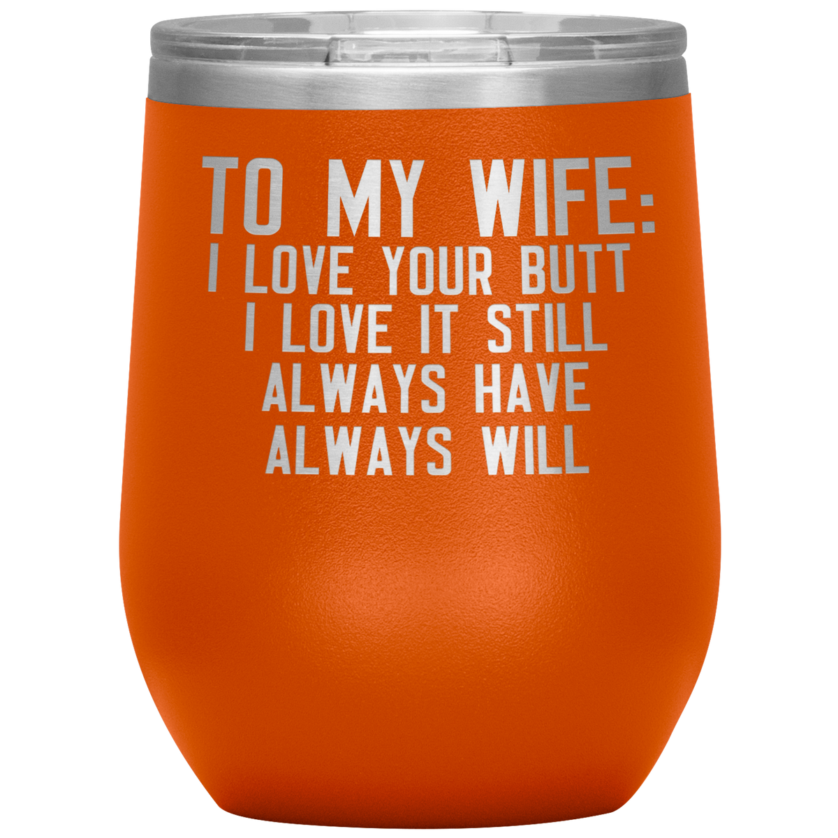 To My Wife Wine Tumbler I Love Your Butt