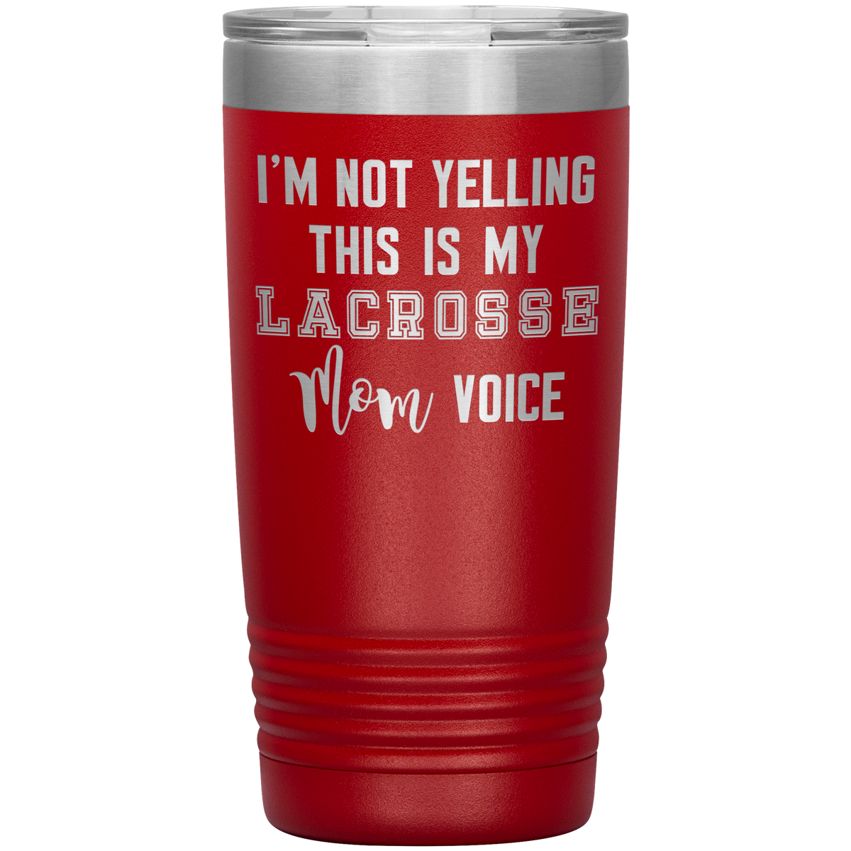 Lacrosse Mom Tumbler I'm Not Yelling